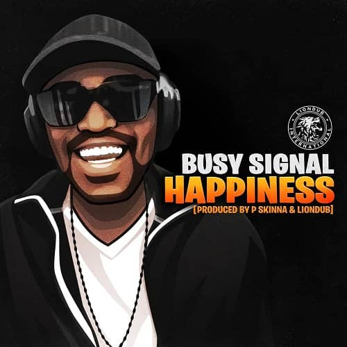 Busy Signal – Happiness (We Okay)