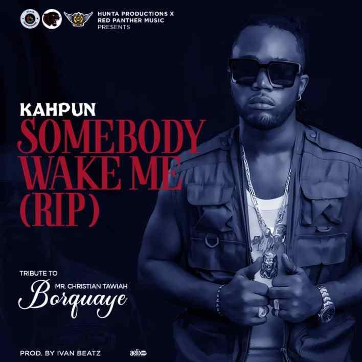 Kahpun - Somebody Wake Me (RIP)