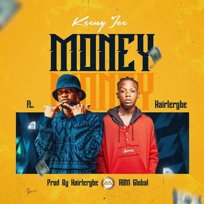 Keeny Ice – Money Ft Hairlegbe mp3 download