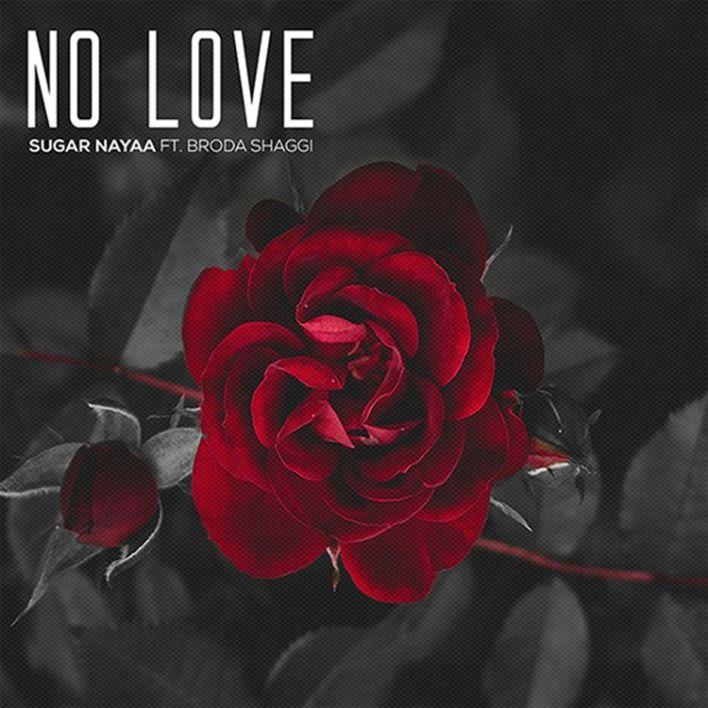 Sugar Nayaa – No Love Ft Broda Shaggi mp3 download