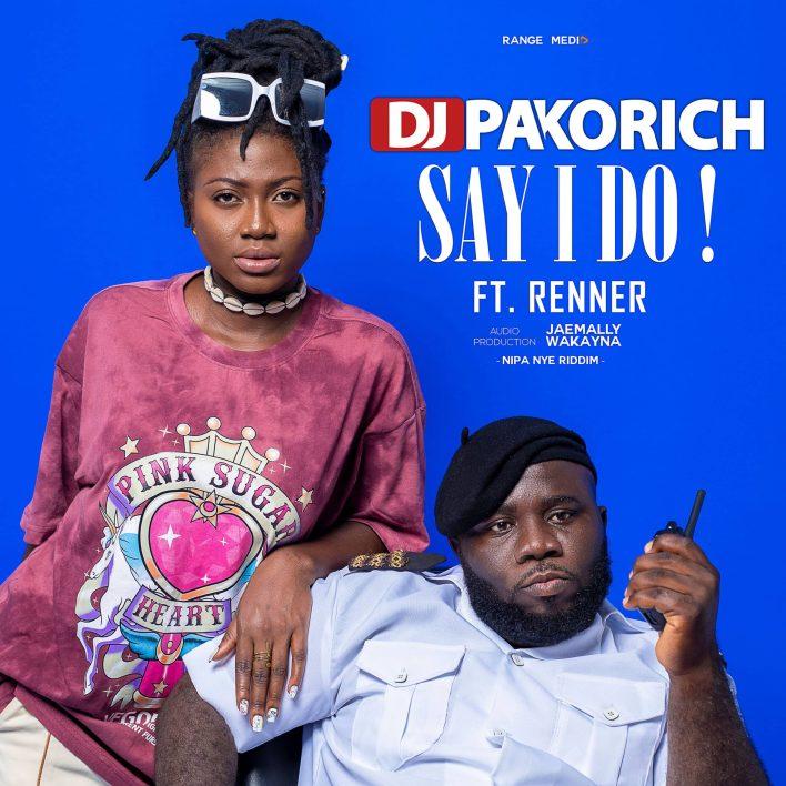 DJ Pakorich – Say I Do Ft Renner mp3 download