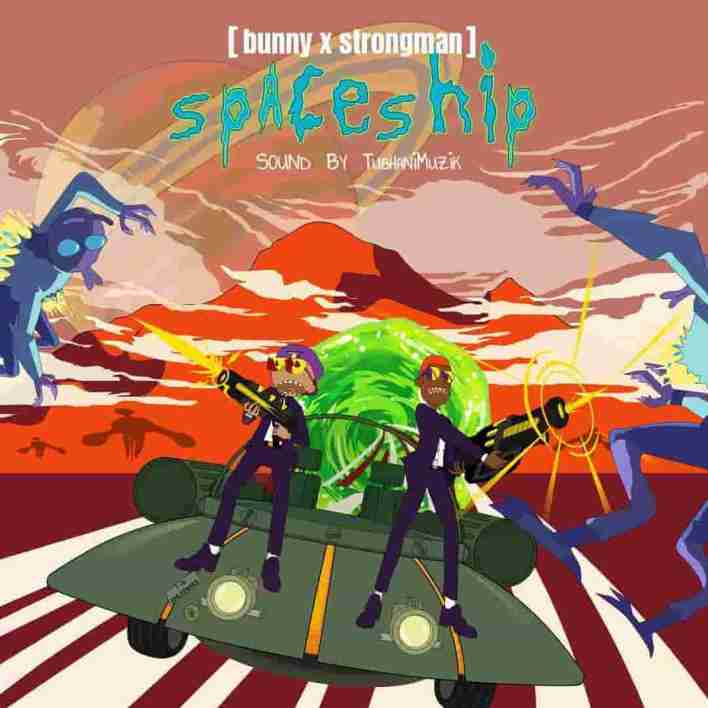 Bunny - Spaceship Ft Strongman