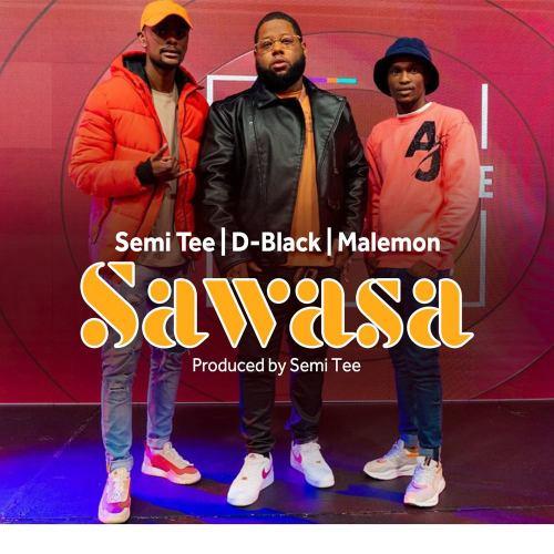 D-Black – Sawasa Ft Semi Tee & Malemon mp3 download