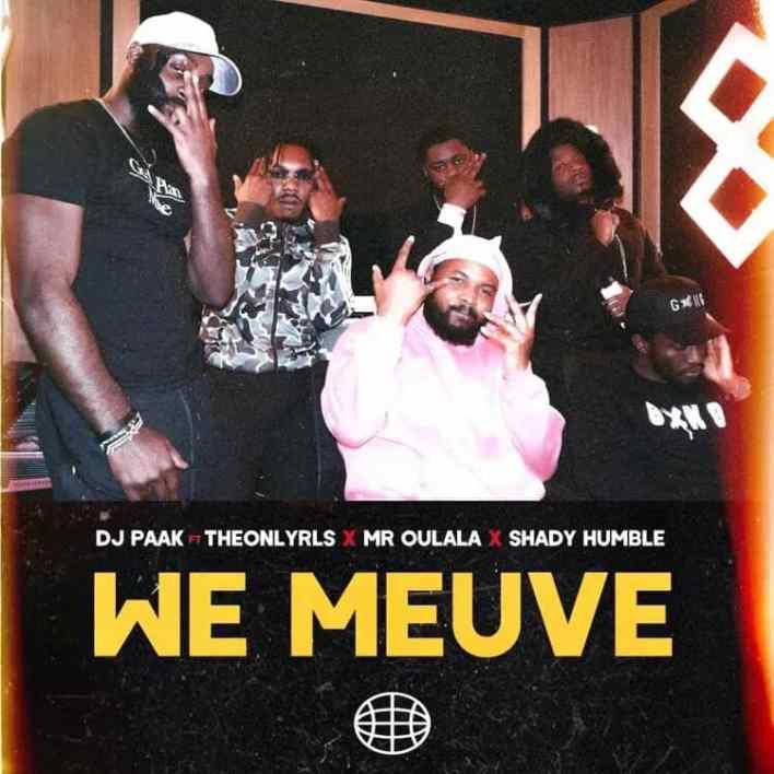 DJ Paak – We Meuve Ft TheOnlyRLS X Mr Oulala X Shady Humble
