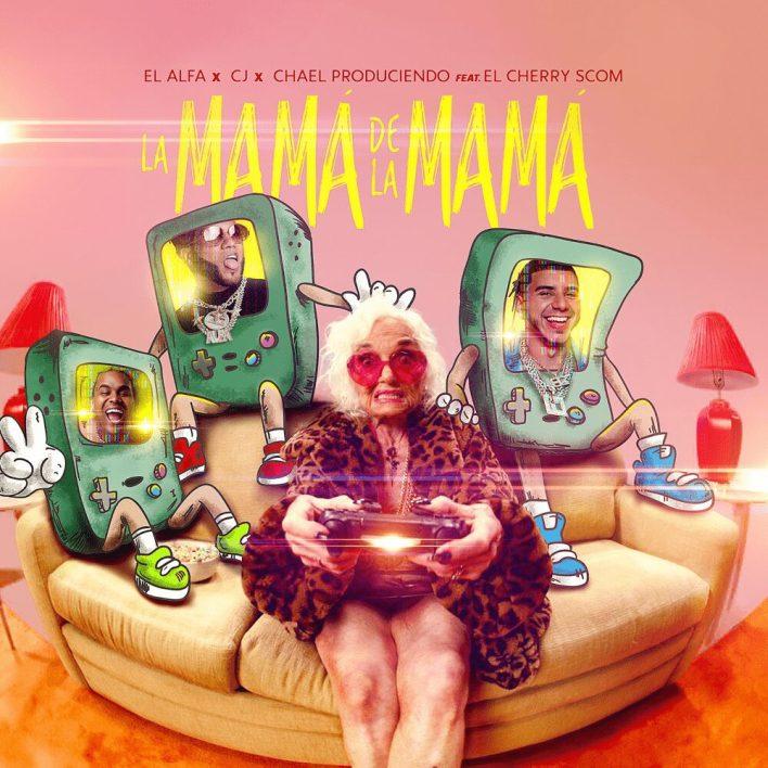 El Alfa El Jefe x CJ x El Cherry Scom - La Mamá de la Mamá