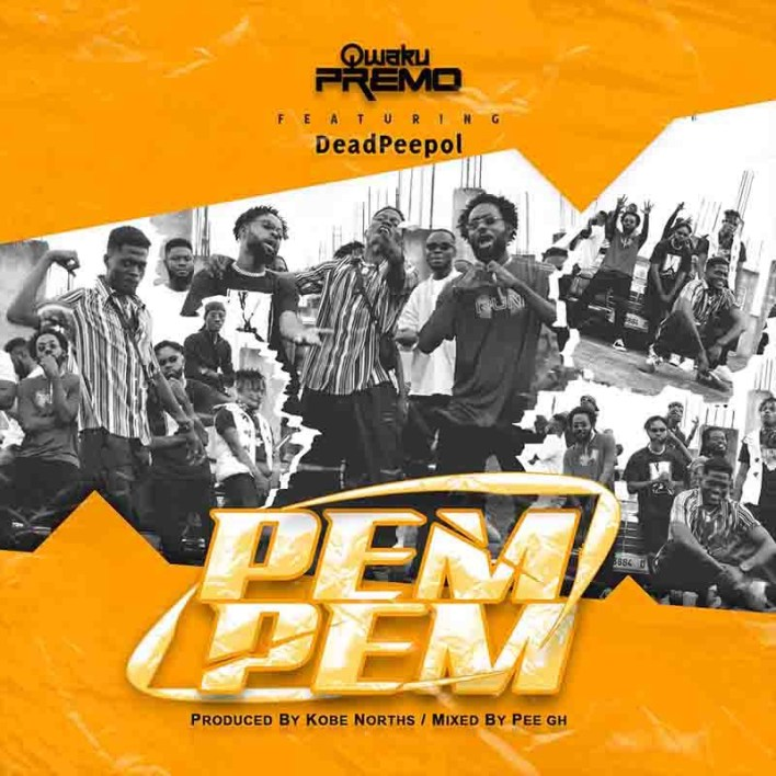 Qwaku Premo – PemPem Ft Dead Peepol mp3 download