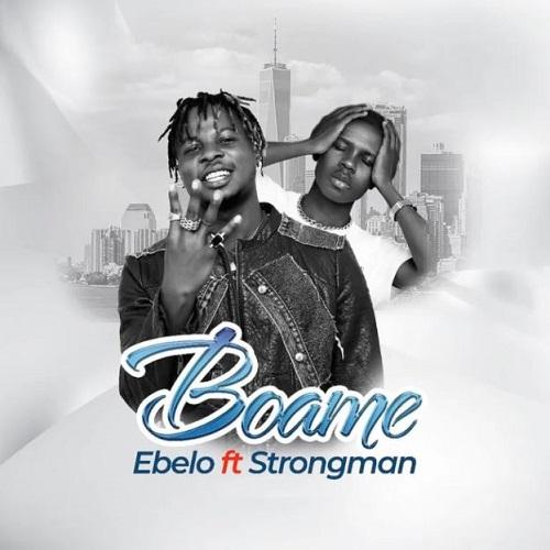 Ebelo - Boame Ft Strongman
