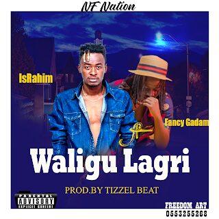 IsRahim – Waligu Lagri Ft Fancy Gadam mp3 download