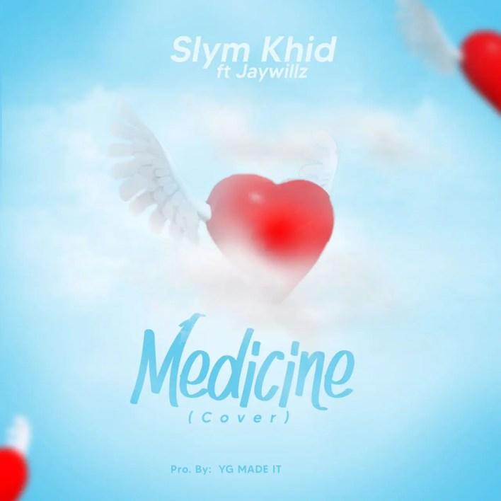 Slym Khid - Medicine Cover Ft Jaywillz