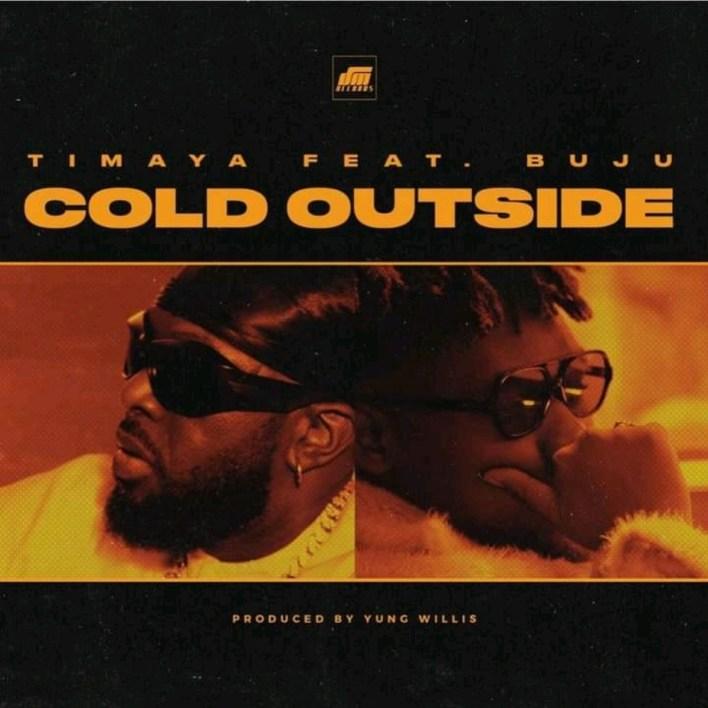 Timaya – Cold Outside Ft Buju mp3 download