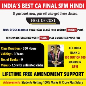 CA FINAL SFM HINDI (CURRENT OFFER- 100% STOCK MARKET PRACTICAL CLASS FREE WORTH Rs.5000 PLUS REVISION LECTURES FREE WORTH Rs.5000)
