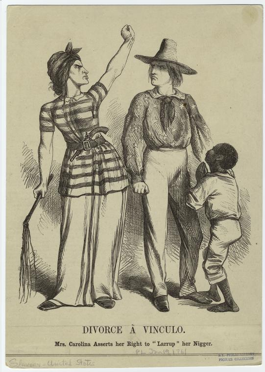 """Divorce À Vinculo : Mrs. Carolina Asserts Her Right To ""Larrup"" Her Nigger,"" 1861. The New York Public Library Digital Collections."