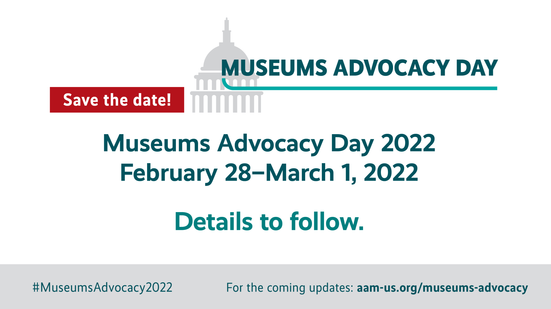 Museums Advocacy Day 2022 Save the Date - Feb. 28 - March 1, details to follow.