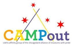 """The logo for the CAMPout group shows the name written in rainbow-colored letters, with a stylized drawing of a tent and starts behind it. Underneath the name is the description """"LGBTQ affinity group of the Chicagoland Alliance of Museums with Pride"""