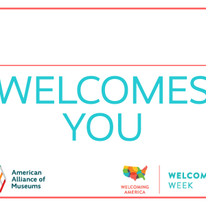 "A printable sign that says ""[Blank] Welcomes You"" with the logos of AAM and Welcoming Week underneath."
