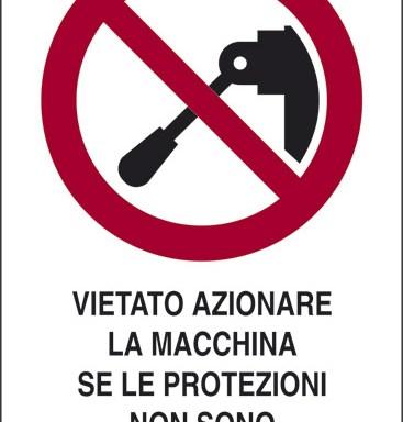 VIETATO AZIONARE LA MACCHINA SE LE PROTEZIONI NON SONO COMPLETAMENTE IN ATTO