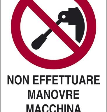 NON EFFETTUARE MANOVRE MACCHINA IN MANUTENZIONE