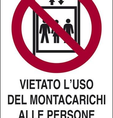 VIETATO L'USO DEL MONTACARICHI ALLE PERSONE NON AUTORIZZATE