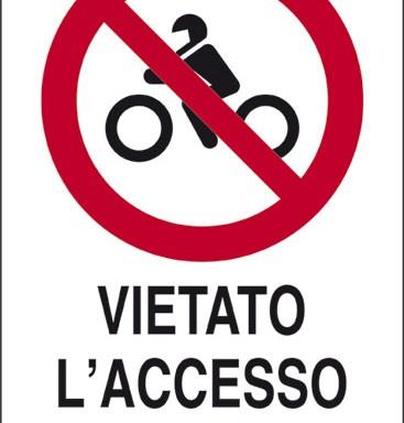 VIETATO L'ACCESSO AI MOTOCICLI