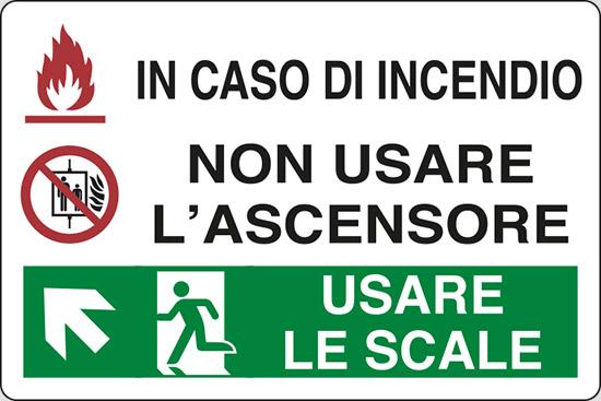 IN CASO DI INCENDIO NON USARE L'ASCENSORE USARE LE SCALE (in alto a sinistra)