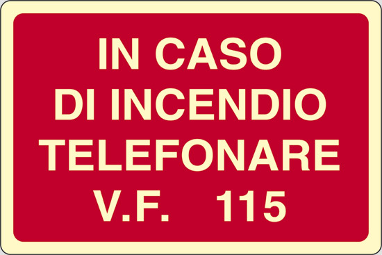 IN CASO DI INCENDIO TELEFONARE V.F. 115 luminescente