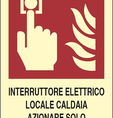 INTERRUTTORE ELETTRICO LOCALE CALDAIA AZIONARE SOLO IN CASO DI INCENDIO  luminescente