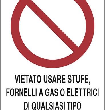 VIETATO USARE STUFE, FORNELLI A GAS O ELETTRICI DI QUALSIASI TIPO CON RESISTENZA IN VISTA