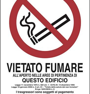 VIETATO FUMARE ALL'APERTO NELLE AREE DVIETATO FUMARE ALL'APERTO NELLE AREE DI PERTINENZA DI QUESTO EDIFICIO…Personale preposto a vigilare sull'osservanza del divieto: ____________I PERTINENZA DI QUESTO EDIFICIO…