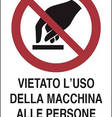 VIETATO L'USO DELLA MACCHINA ALLE PERSONE NON AUTORIZZATE