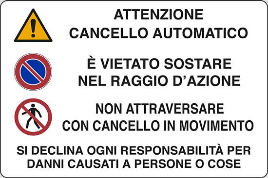 ATTENZIONE CANCELLO AUTOMATICO E' VIETATO SOSTARE NEL RAGGIO D'AZIONE NON ATTRAVERSARE CON CANCELLO IN MOVIMENTO