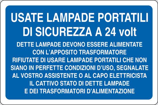 USATE LAMPADE PORTATILI DI SICUREZZA A 24 VOLT DETTE LAMPADE DEVONO ESSERE ALIMENTATE CON L' APPOSITO TRASFORMATORE