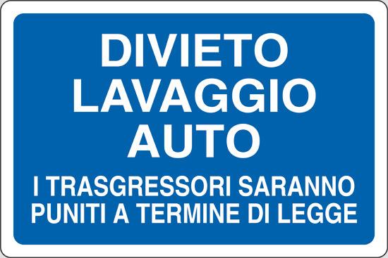DIVIETO LAVAGGIO AUTO I TRASGRESSORI SARANNO PUNITI A TERMINE DI LEGGE