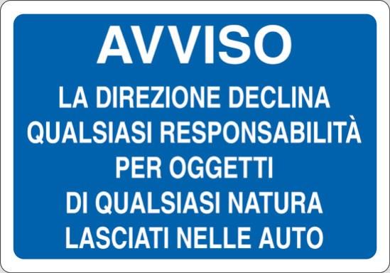 AVVISO LA DIREZIONE DECLINA OGNI RESPONSABILITA' PER OGGETTI DI QUALSIASI NATURA LASCIATI NELLE AUTO