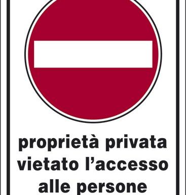 proprieta' privata vietato l' accesso alle persone non autorizzate