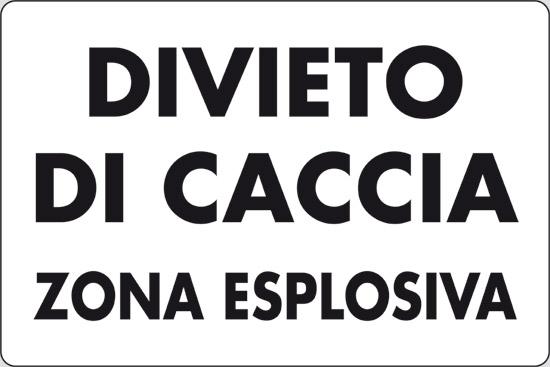 DIVIETO DI CACCIA ZONA ESPLOSIVA