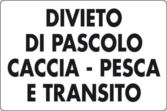 DIVIETO DI PASCOLO CACCIA – PESCA E TRANSITO