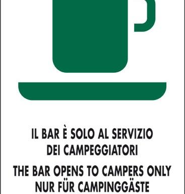 IL BAR E' SOLO AL SERVIZIO DEI CAMPEGGIATORI THE BAR OPENS TO CAMPERS ONLY NUR FUR CAMPIGGASTE LE BAR EST RESERVE AUX CAMPEURS