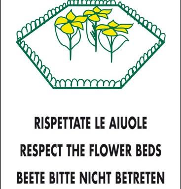 RISPETTATE LE AIUOLE RESPECT THE FLOWER BEDS BEETE BITTE NICHT BETRETEN RESPECTEZ LES PLATES-BANDES