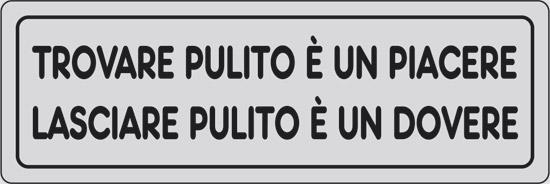 TROVARE PULITO E' UN PIACERE LASCIARE PULITO E' UN DOVERE
