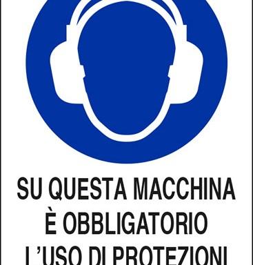 SU QUESTA MACCHINA E' OBBLIGATORIO L'USO DI PROTEZIONE ACUSTICHE
