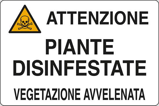 ATTENZIONE PIANTE DISINFESTATE VEGETAZIONE AVVELENATA