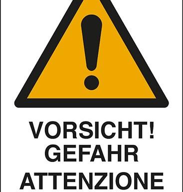 VORSICHT! GEFAHR ATTENZIONE PERICOLO