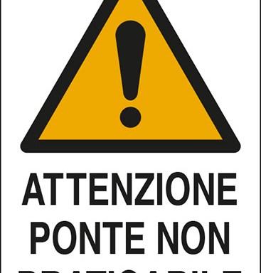 ATTENZIONE PONTE NON PRATICABILE