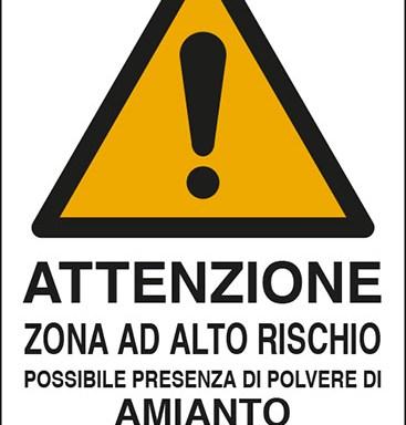 ATTENZIONE ZONA AD ALTO RISCHIO POSSIBILE PRESENZA DI POLVERE DI AMIANTO