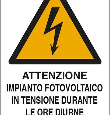 ATTENZIONE IMPIANTO FOTOVOLTAICO IN TENSIONE DURANTE LE ORE DIURNE ( volt)