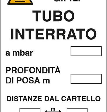 ATTENZIONE G.P.L. TUBO INTERRATO a mbar PROFONDITA' DI POSA m DISTANZE DAL CARTELLO m