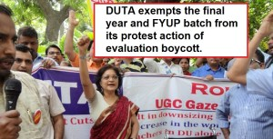 DUTA exempts the final year and FYUP batch from its protest action of evaluation boycott.