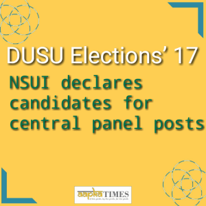 DUSU Elections' 17: NSUI declares candidates