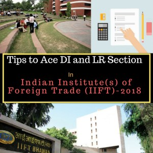 Tips to Ace DI and LR Section in IIFT 2018