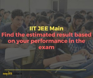 IIT JEE Main: Find the estimated result based on your performance in the exam